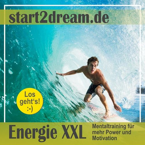 Energie XXL. Mentaltraining für mehr Power und Motivation